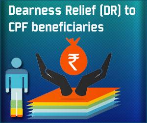 Dearness Relief CPF CG News
