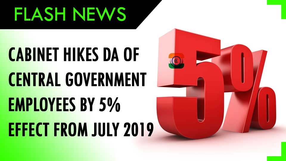 Cabinet hikes DA of central government employees by 5 per cent