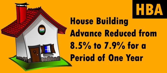 HBA - House Building Advance Reduced from 8.5% to 7.9% for a Period of One Year