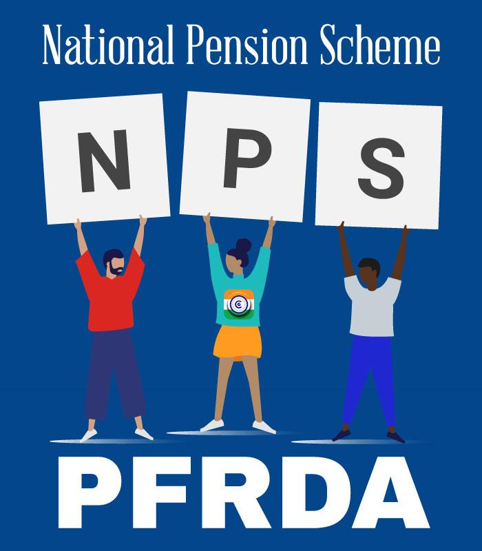 NPS - National Pension Scheme - PFRDA
