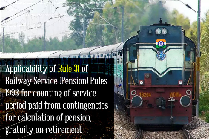 Rule 31 of Railway Service Pension Rules 1993