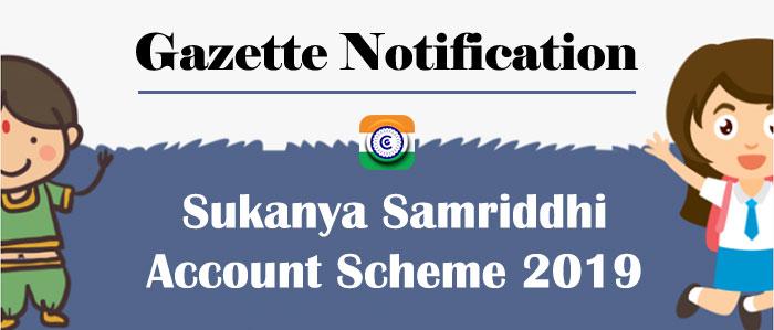 Government Savings - Sukanya Samriddhi Account Scheme 2019 - Gazette Notification