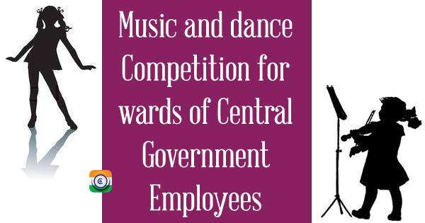 Participation by Central Government Employees in All India Civil Services Competitions / events in Music, Dance and Drama - Latest DoPT Orders 2020