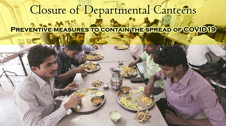 Closure of Departmental Canteens - Preventive measures to contain the spread of COVID19