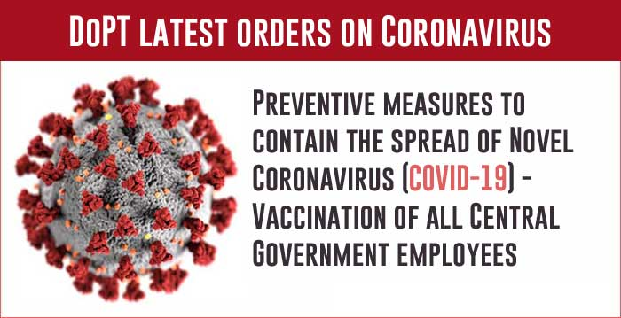 All Central Government workers must be vaccinated against the Covid-19 virus, according to a recent dopt order.