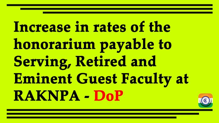 Honorarium rates for serving, retired, and eminent guest faculty at RAKNPA have been increased - Department of Public Works