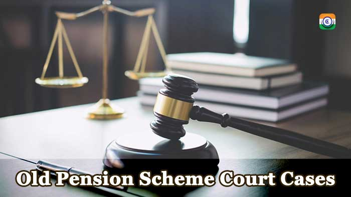 COURT CASES RELATING TO THE OLD PENSION PLAN
