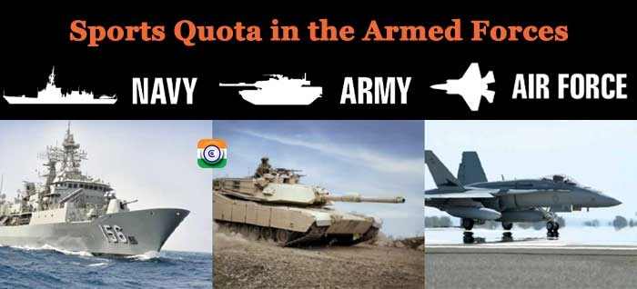 In the Armed Forces, there is a Sports Quota system
