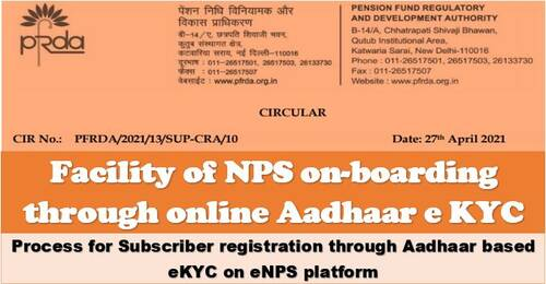PFRDA Circular 27-04-2021 allows for NPS onboarding via online Aadhaar e KYC.