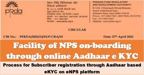 PFRDA Circular 27-04-2021 allows for NPS onboarding via online Aadhaar e KYC.